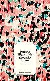 'Der süße Wahn (detebe)' von 'Patricia Highsmith'