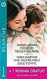 Médecin, trois fois papa - Une inoubliable sage-femme - La passion d'une urgentiste (Blanche)
