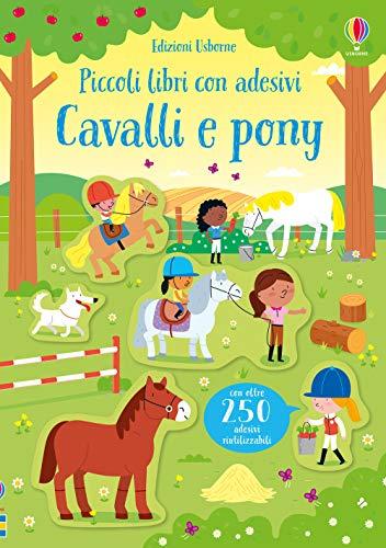 Cavalli e pony. Piccoli libri con adesivi. Ediz. a colori