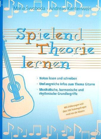 Spielend Theorie lernen : mit Erklärungen und über 200 Trainingsfragen rund um die Gitarre