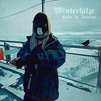 WINTERHITZE/Calor de Inverno