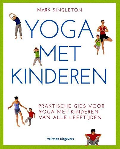 Yoga voor kinderen: praktische gids voor yoga met kinderen van alle leeftijden
