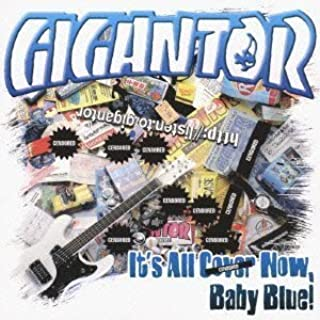 It S All Cover Now Baby by Gigantor (2009-11-24)