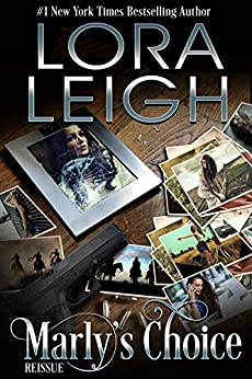 Marly's Choice (Men of August Book 1) by [Lora Leigh]