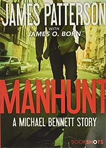 Manhunt: A Michael Bennett Story (Michael Bennett BookShots, 2)
