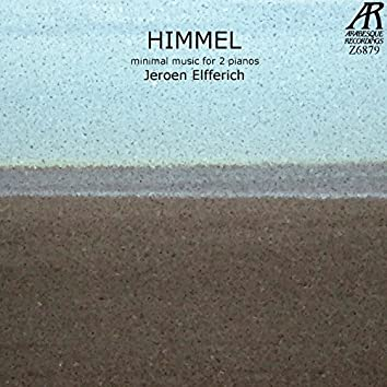 Himmel: Minimal Music For 2 Pianos