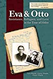 Eva and Otto: Resistance, Refugees, and Love in the Time of Hitler