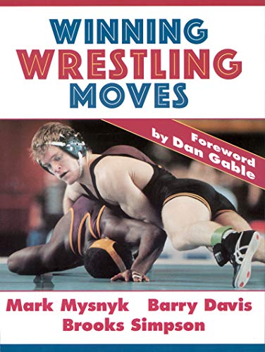 Compare Textbook Prices for Winning Wrestling Moves First Edition ISBN 9780873224826 by Mysnyk, Mark C.,Davis, Barry,Simpson, Brooks