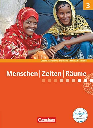 Menschen-Zeiten-Räume - Gesellschaftslehre / Gesellschaftswissenschaften - Rheinland-Pfalz und Saarland - Neue Ausgabe - Band 3: 9./10. Schuljahr: Schülerbuch