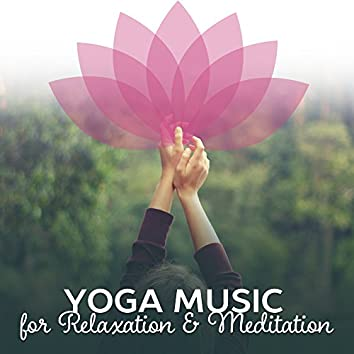 Yoga Music for Relaxation & Meditation – Yoga Calming Sounds, Inner Journey, Spirit Free, Clear Mind