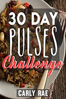 30 Day Pulses Challenge: Pulse Cookbook with 30 Day Superfood Meal Plan