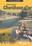 Guide pratique du chercheur d'or en France - Editions BRGM - 01/03/2004