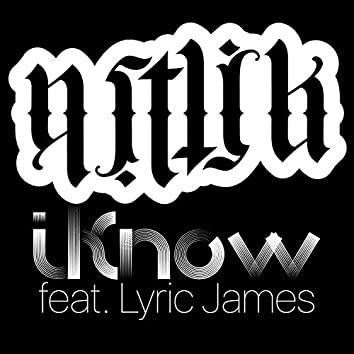 I Know (feat. Lyric James)