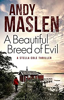 A Beautiful Breed of Evil (The DI Stella Cole Thrillers Book 5) by [Andy Maslen]