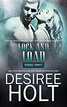 Lock and Load (Strike Force Book 2) by [Desiree Holt]