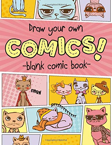 Draw Your Own Comics Blank Comic Book: Write and Draw Your Own Comics 100 Pages of Blank Comic Panel Layouts, 8.5 x 11 Notebook Panelbook with Tips, ... Amazing (Blank Graphic Novels with Extras)