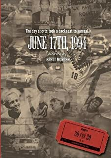 ESPN Films 30 for 30: June 17, 1994 by Brett Morgen