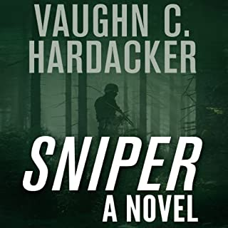 Sniper     A Thriller              By:                                                                                                                                 Vaughn C. Hardacker                               Narrated by:                                                                                                                                 Christopher Price                      Length: 9 hrs and 32 mins     80 ratings     Overall 3.6