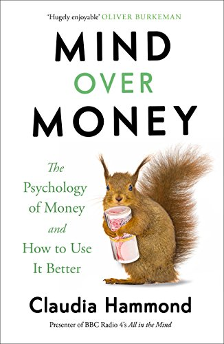 Mind Over Money: The Psychology of Money and How To Use It Better (English Edition)