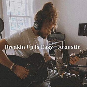 Breakin up is Easy (Acoustic)