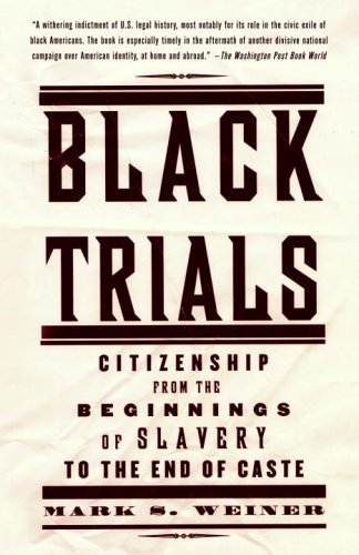 Image OfBlack Trials: Citizenship From The Beginnings Of Slavery To The End Of Caste
