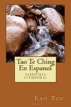 Tao Te Ching  En Espanol: sabiduria atemporal (Spanish Edition)