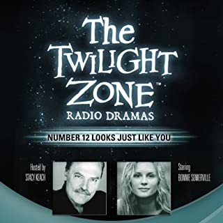 Number 12 Looks Just Like You     The Twilight Zone Radio Dramas              By:                                                                                                                                 Charles Beaumont                               Narrated by:                                                                                                                                 Bonnie Somerville                      Length: 39 mins     13 ratings     Overall 4.2