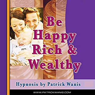 Be Happy, Rich & Wealthy audiobook cover art
