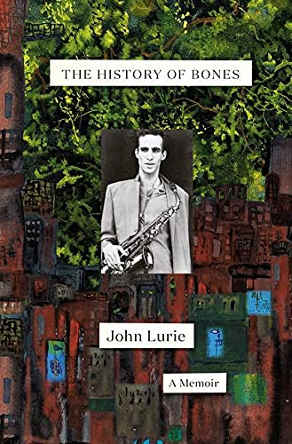 Compare Textbook Prices for The History of Bones: A Memoir  ISBN 9780399592973 by Lurie, John