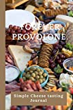 Forever provolone: 6 X 9 inch Cheese Tasting Logbook to make notes of all your Cheesey Adventures, This Journal Contains 120 Blank Log book Pages