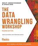 The Data Wrangling Workshop - Second Edition: Create actionable data from raw sources (English Edition)