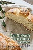 Rosh Hashanah Traditional Foods and Recipes: 25+ Recipes for a Memorable Rosh Hashanah Meal: Celebrate Rosh Hashanah (English Edition)