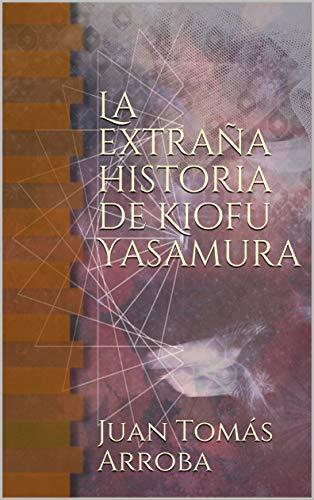 La extraña historia de Kiofu Yasamura