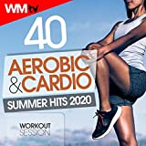 40 Aerobic & Cardio Summer Hits 2020 Workout Session (Unmixed Compilation for Fitness & Workout 128 Bpm / 32 Count)
