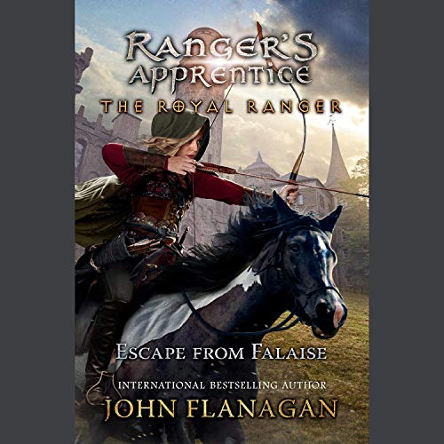 The Royal Ranger: Escape from Falaise Audiobook By John F. Flanagan cover art