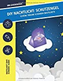 DIY Nachtlicht: Schutzengel - Schöne Träume schenken: Bastelheft