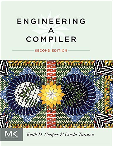 Compare Textbook Prices for Engineering: A Compiler 2 Edition ISBN 8601410347604 by Cooper, Keith,Torczon, Linda