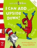 I Can Add Upside Down!: The Back to School Range (Learn With Dr. Seuss)