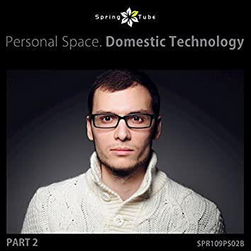 Personal Space. Domestic Technology, Pt. 2