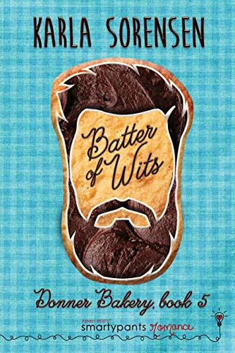 Batter of Wits: An Enemies to Lovers Romance (Donner Bakery)