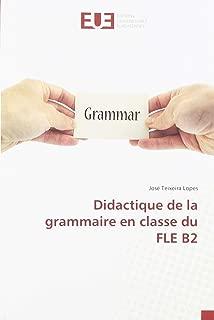 Didactique de la grammaire en classe du FLE B2 (French Edition)