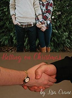 Betting on Christmas by [Lisa Crane]