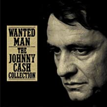 Wanted Man: The Johnny Cash Collecti On