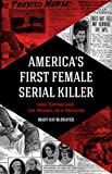 America's First Female Serial Killer: Jane Toppan and the Making of a Monster (Mind of a Serial Killer, True Crime, Violence in Society, Criminology)