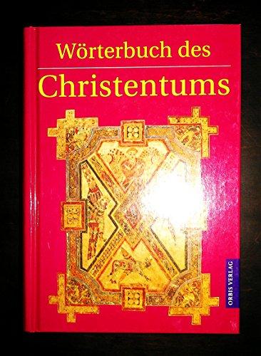 Wörterbuch des Christentums. 1500 Stichwörter von A-Z