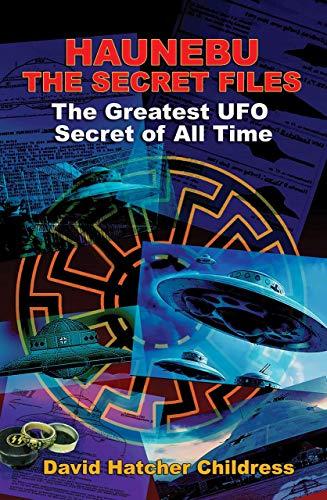 Haunebu- the Secret Files: The Greatest Ufo Secret of All Time