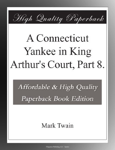 Download A Connecticut Yankee in King Arthur's Court, Part 8. B003VRZ8KG