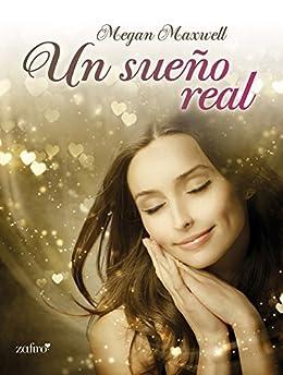 Un sueño real (Spanish Edition) by [Megan Maxwell]