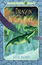 The Dragon at the North Pole (Dragon Keepers) by Kate Klimo (2013-09-24)