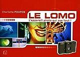 Le Lomo - L'Appareil photo qui ose tout !